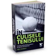 Victoria Books: In culisele tenisului. Povesti inedite despre jucatorii de top din circuitul ATP - Neil Harman