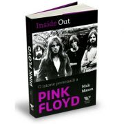 Victoria Books: Inside Out. O istorie personala a Pink Floyd - Nick Mason