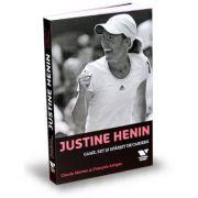 Victoria Books: Justine Henin. Game, set si sfarsit de cariera - Claude Moreau, Francois Artigas
