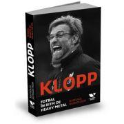 Victoria Books: Klopp. Fotbal in ritm de heavy metal - Raphael Honigstein