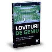 Victoria Books: Lovituri de geniu. Federer, Nadal si cel mai mare meci din istoria tenisului - L. Jon Wertheim