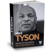 "Victoria Books: Mike Tyson. Adevarul de necombatut. Autobiografia - Larry ""Ratso' Sloman, Mike Tyson"