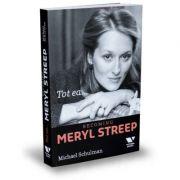 Victoria Books: Tot ea... Becoming Meryl Streep - Michael Schulman