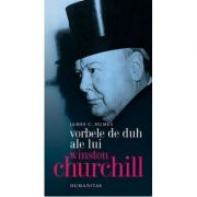 Vorbele de duh ale lui Winston Churchill - James Humes