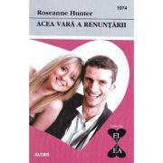 Acea vara a renuntarii - Roseanne Hunter