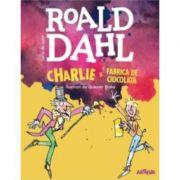 Charlie si Fabrica de Ciocolata - Roald Dahl (Editie Hardcover)