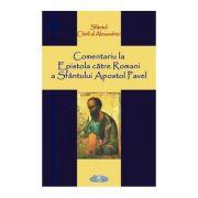 Comentariu la Epistola catre Romani a Sfantului Apostol Pavel - Sfantul Chiril al Alexandriei