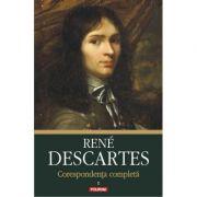 Corespondenta completa, volumul I: 1607-1638 - Rene Descartes