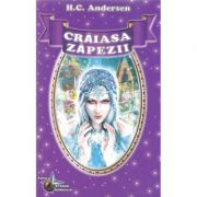 Craiasa Zapezii si alte povesti - H. C. Andersen