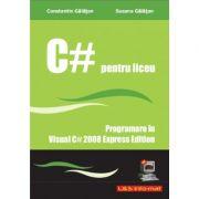 Curs de C# - Programare in Visual C# 2008 Express Edition - Constantin Galatan