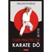 Curs practic de Karate Do Shotokan - Neculai Amalinei