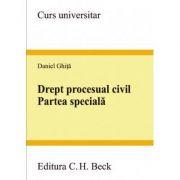Drept procesual civil. Partea speciala ( Daniel Ghita )