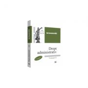 Drept administrativ – Volumul II. Editia a II-a, revazuta si adaugita ( Dan Constantin Mata )
