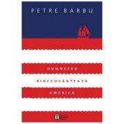 Dumnezeu binecuvanteaza America - Petre Barbu