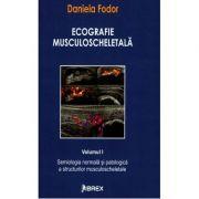 Ecografie musculoscheletala Volumul I - Daniela Fodor