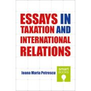 Essays in Taxation and International Relations - Ioana Maria Petrescu