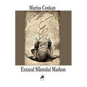 Extazul Sfantului Markon - Marius Conkan