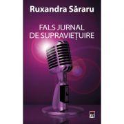 Fals jurnal de supravietuire - Ruxandra Sararu