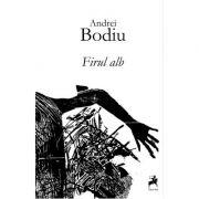 Firul alb - Andrei Bodiu