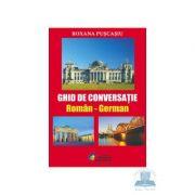 Ghid de conversatie roman-german - Roxana Puscasiu