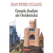 Gnozele dualiste ale Occidentului - Ioan Petru Culianu
