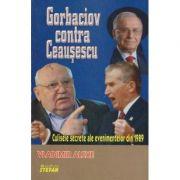Gorbaciov contra Ceausescu - Vladimir Alexe