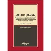 Legea nr. 165-2013. Comentariu pe articole privind masurile pentru finalizarea procesului de restituire, in natura sau prin echivalent, a imobilelor preluate in mod abuziv in perioada regimului comunist in Romania - Marcel Dumitru Gavris