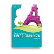 Limba franceza. Exercitii de conversatie – clasa a VI-a - Georgeta Loredana Burda