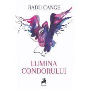 Lumina condorului - Radu Cange