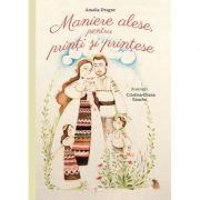 Maniere alese pentru printi si printese - Amalia Dragne, Cristina-Diana Enache