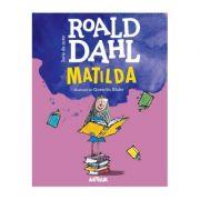 Matilda - Roald Dahl. lustratii de Quentin Blake