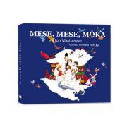 Mese, mese, móka (Lumea povestilor – versiunea in lb. Maghiara) - Ion Vlasiu