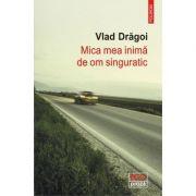 Mica mea inima de om singuratic - Vlad Dragoi