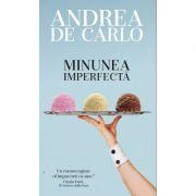 Minunea imperfecta - Andrea de Carlo