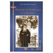 Minunile lui Dumnezeu in viata mea - Haralambie D. Vasilopoulos, Andrei Dragulinescu