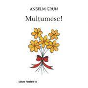 Multumesc! - Grun Anselm