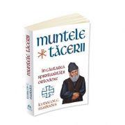 Muntele Tacerii: in cautarea spiritualitatii ortodoxe - Kyriacos C. Markides