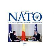 NATO. 70 de ani de aparare si securitate euro-atlantica - Radu Tudor