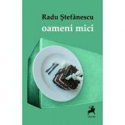 Oameni mici - Radu Stefanescu