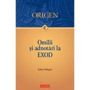 Omilii si adnotari la Exod. Editie bilingva - Origen