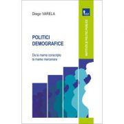 Politici demografice. De la mame conscripte la mame mercenare - Diego Varela