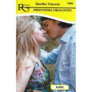 Prizoniera dragostei - Martha Vincent