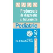 Protocoale de diagnostic si tratament in Pediatrie - Doina Plesca (Editia 2019)