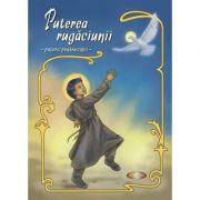 Puterea rugaciunii. Pateric pentru copii - Alexandru Stanese