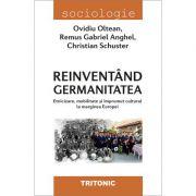 Reinventand germanitatea - Ovidiu Oltean, Remus Gabriel Anghel, Christian Schuster