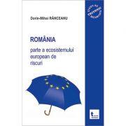 Romania parte a ecosistemului european de riscuri - Dorin-Mihai Ranceanu