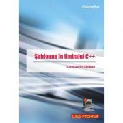 Sabloane in limbajul C++ - Constantin Galatan