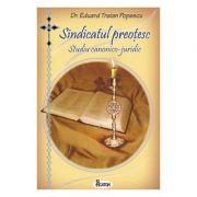 Sindicatul preotesc. Studiu canonico-juridic - Dr. Eduard Traian Popescu