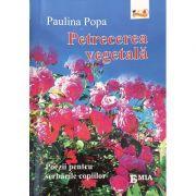 Petrecerea vegetala - Poezii pentru serbarile copiilor - Paulina Popa