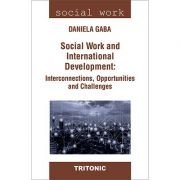 Social Work and International Development: Interconnections, Opportunities and Challenges - Daniela Gaba